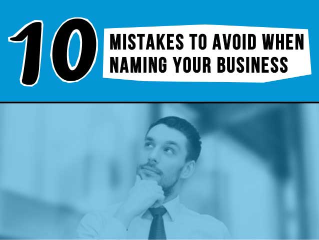 10 Mistakes to Avoid When Naming Your Business