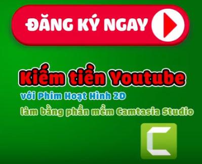 Hướng Dẫn Kiếm tiền Youtube với Phim Hoạt Hình 2D làm bằng phần mềm Camtasia Studio