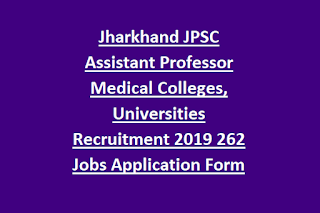 Jharkhand JPSC Assistant Professor Medical Colleges, Universities Recruitment Notification 2019 262 Govt Jobs Application Form