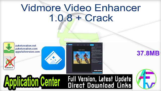 Vidmore Video Enhancer 1.0.8 + Crack