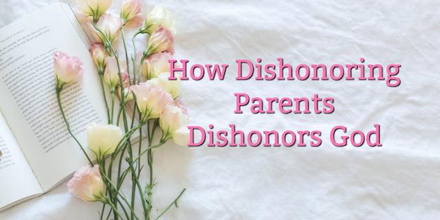 4 Ways that our attitudes toward our parents reflect our attitudes toward God. Let's heed Scripture's commands.