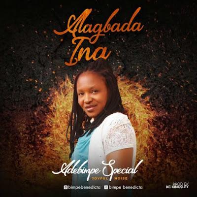 Gospel Song; Adebimpe Special – Alagbada Ina