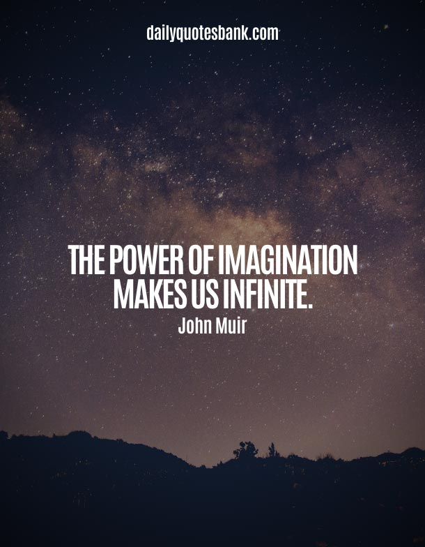 Quotes About The Power Of Imagination Makes Us Infinite