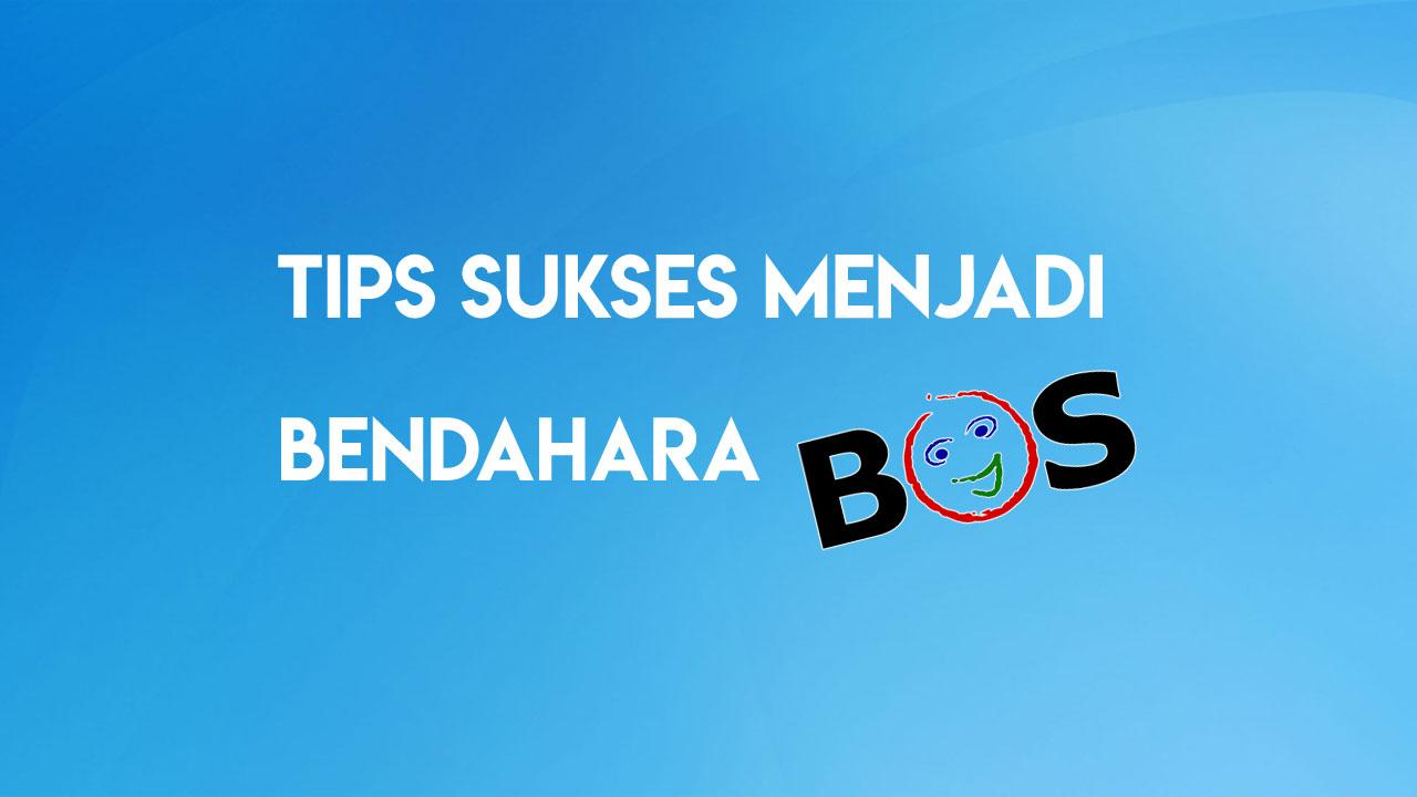 tugas bendahara bos, tips sukses sebagai bendahara bos