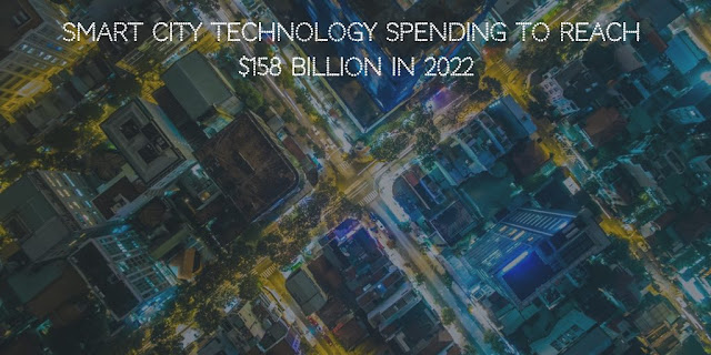 Smart City Technology Spending to Reach $158 Billion in 2022