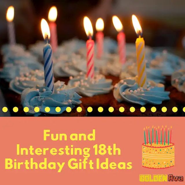 Fun and Interesting 18th Birthday Gift Ideas