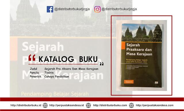 Sejarah Pra Aksara Dan Masa Kerajaan (Pendamping belajar Sejarah Untuk SMA Kurikulum 2013)