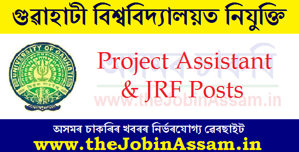 Gauhati University Recruitment 2020: Apply for Project Assistant & JRF Posts
