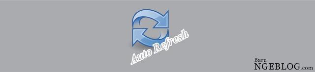 Otomatis Memperbarui Halaman Blog dengan Auto Refresh
