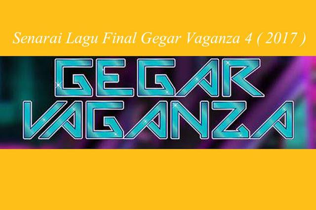 Senarai Lagu Final Gegar Vaganza 4 ( 2017 )