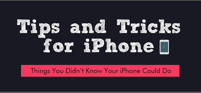 Tips And Tricks for iPhone - Things You Didn't Know Your iPhone Could Do