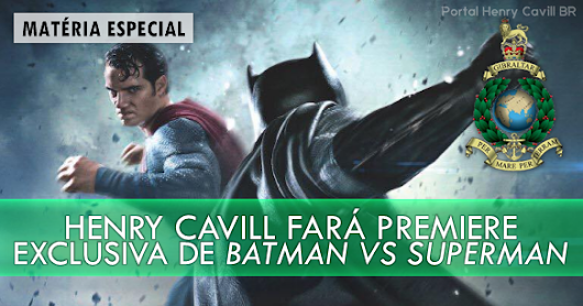 Henry Cavill fará première exclusiva de Batman vs Superman para arrecadar fundos para os Royal Marines ~ Portal Henry Cavill BR