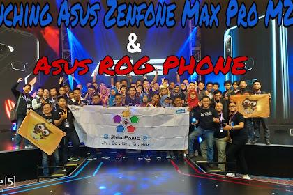 Launching Asus Zenfone Max Pro M2 dan ROG Phone Bersama Zenfans. AUTO PECAH!