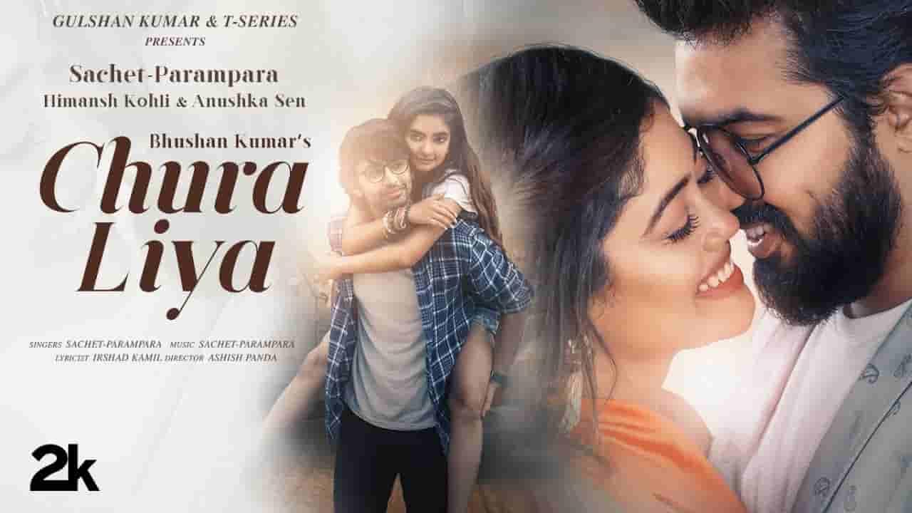 Chura liya lyrics Sachet Parampara Hindi Song