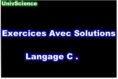 Exercices Avec Solutions de Langage C PDF.
