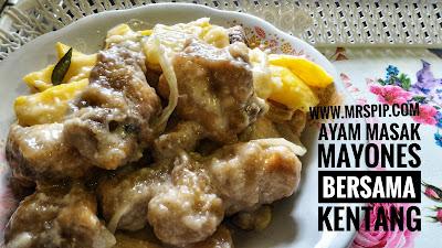 Resepi ayam masak mayones bersama kentang