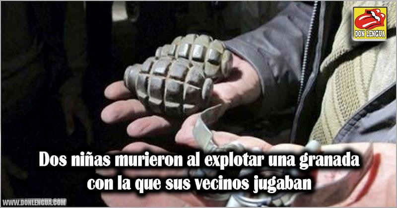 Dos niñas murieron al explotar una granada con la que sus vecinos jugaban