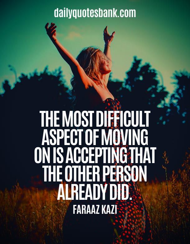 Best Quotes About Moving On To Better Things