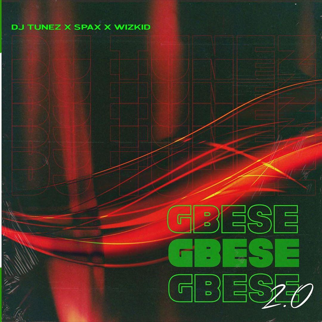 DJ Tunez – Gbese 2.0 ft. Wizkid, Spax #Arewapublisize