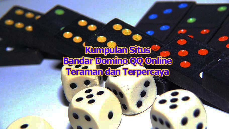 Daftar Bandar Domino Gaple Online - Kumpulan Poker Online ...