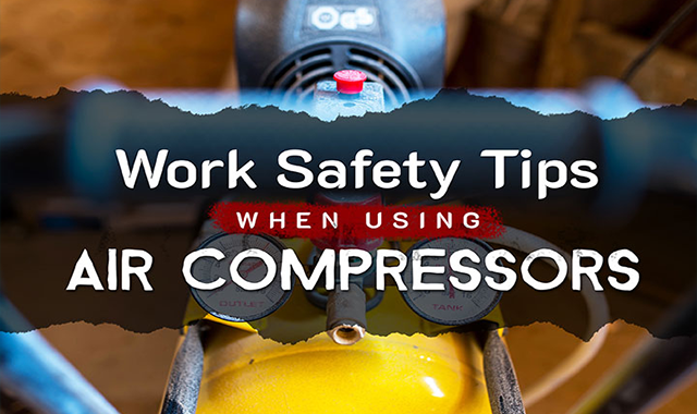 Work Safety Tips When Using Air Compressors
