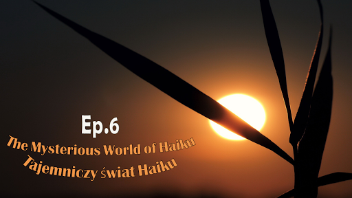 The Mysterious World of Haiku Ep.6
