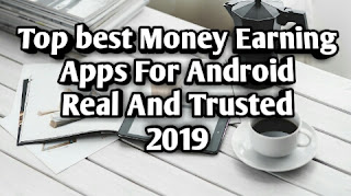 Top best Money Earning Apps For Android In 2019
