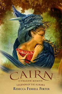 Cairn A Dragon Memoir by Rebecca Ferrell Porter book cover