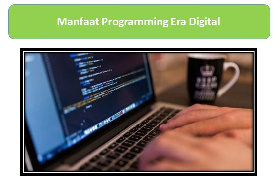 Manfaat Programming Era Digital