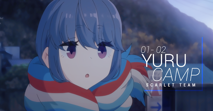Yuru Camp△ S2 - 01 ~ 02