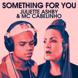 Something for You – Juliette Ashby Part. MC Cabelinho Mp3
