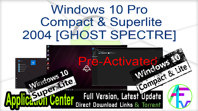 Windows 10 Pro Compact & Superlite 2004 Build 19041.388 x64 [GHOST SPECTRE] Pre-Activated