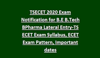 TSECET 2020 Exam Notification for B.E B.Tech BPharma Lateral Entry-TS ECET Exam Syllabus, ECET Exam Pattern, Important dates