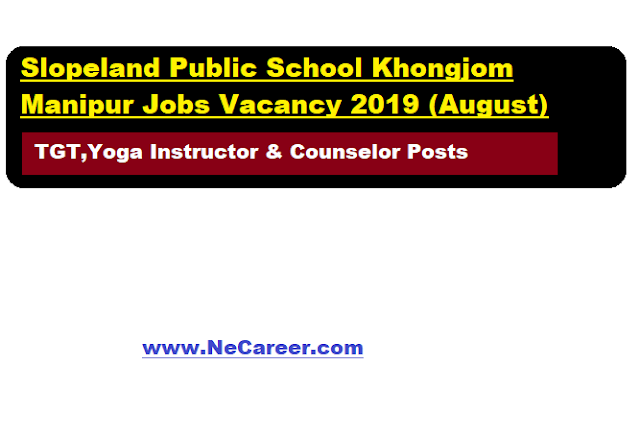 Slopeland Public School Khongjom Manipur Jobs Vacancy 2019 (August)