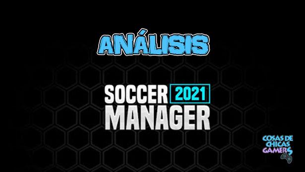 Análisis de Soccer Manager 2021