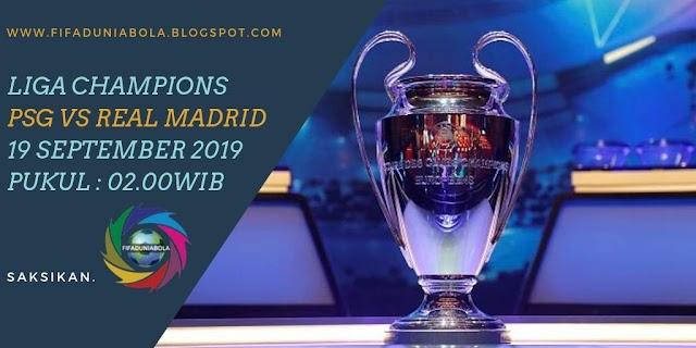 Prediksi Pertandingan Sepakbola Liga Champions PSG vs Real Madrid 19 September 2019