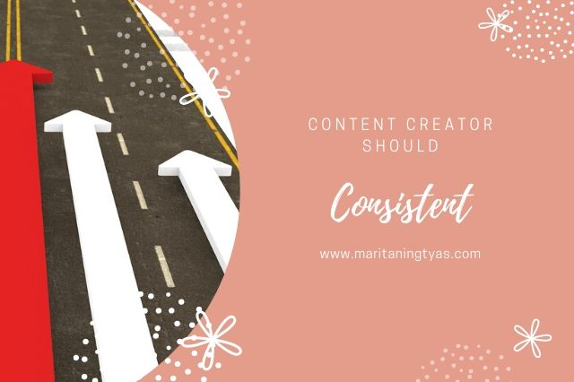 content creator should be consistent