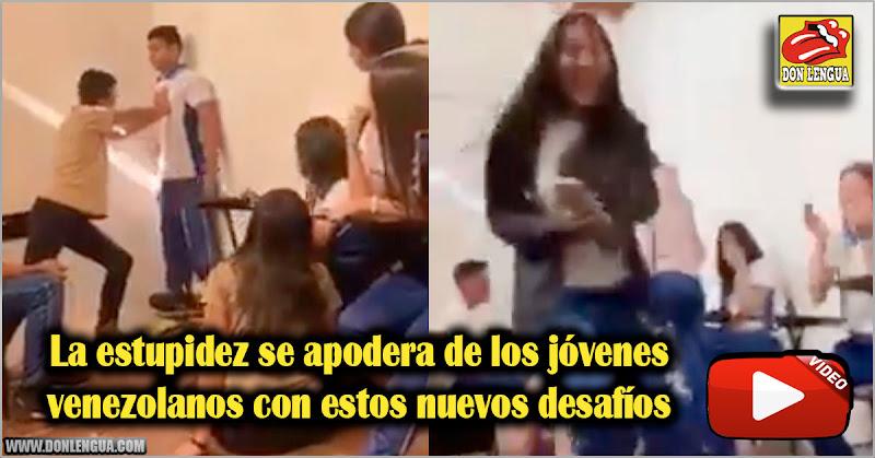 La estupidez se apodera de los jóvenes venezolanos con estos nuevos desafíos