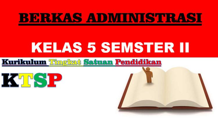 Administrasi Kelas 5 Ktsp Lengkap Semester 2 Wawasan