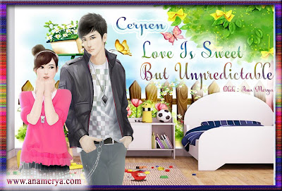 Cerbung Love Is Sweet But Unpredictable