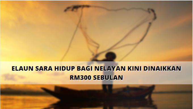 Elaun Sara Hidup Untuk Nelayan Dinaikkan, RM300 Sebulan