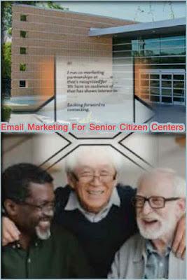 Email Marketing For Senior Citizen Centers, Senior Citizen Centers