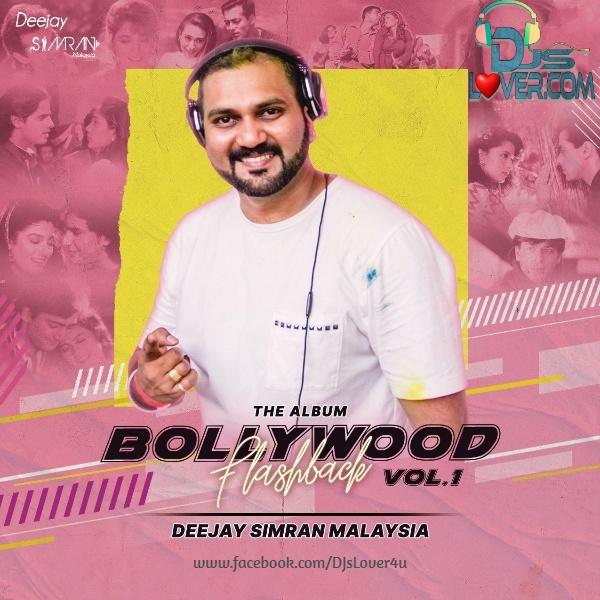 Bollywood Flashback Vol.1 Deejay Simran Malaysia