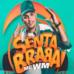 Baixar Senta Braba - MC WM MP3