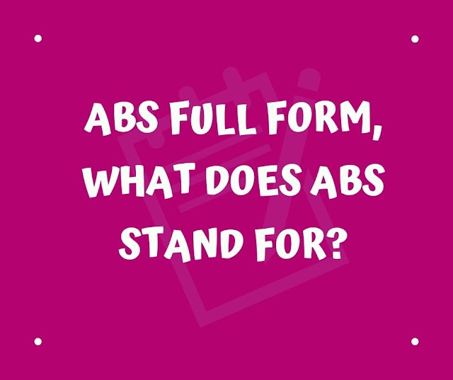 ABS full form, What does ABS stand for?
