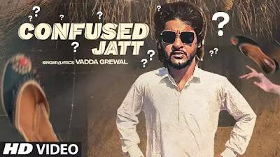 Checkout New Song Confused jatt lyrics on lyricsaavn by Vadda Grewal