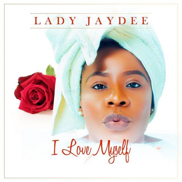 Audio |Lady Jaydee – I Love MySelf  | Download Mp3