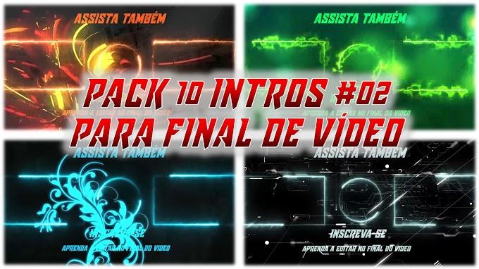 PACK 10 INTROS #02 PARA FINAL DE VÍDEO TEMPLANTE FINAL TELA FINAL Uso livre