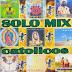 Solo Mix Catolicos (2014 - MP3)