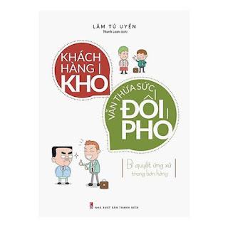 Cuốn Sách Kỹ Năng Làm Việc Cực Hay Để Thành Công: Khách Hàng Khó Vẫn Thừa Sức Đối Phó - Bí Quyết Ứng Xử Trong Bán Hàng ebook PDF-EPUB-AWZ3-PRC-MOBI